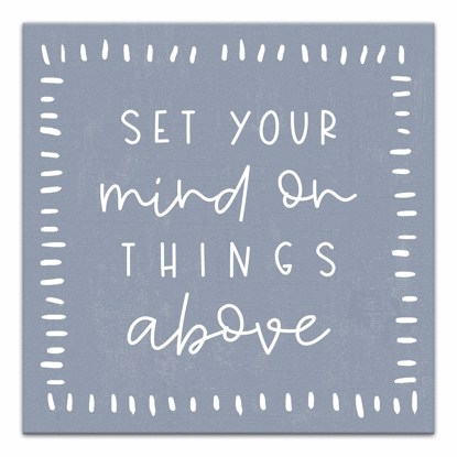 Picture of Set Your Mind On Things Above - Blue 14x14 Canvas Wall Art