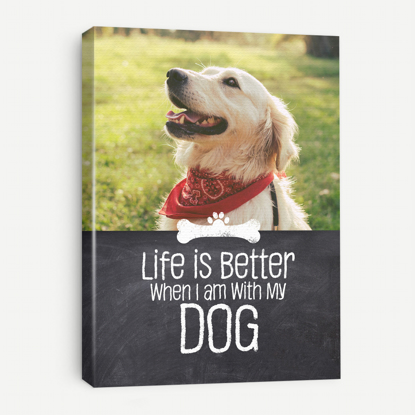 Picture of Life Is Better With A Dog - 11x14