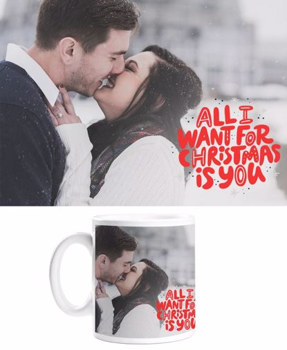 Picture of All I Want For Christmas Is You Mug