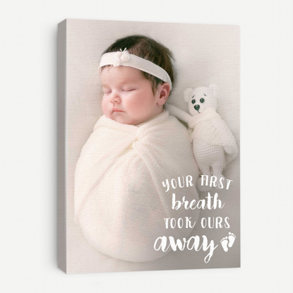 Picture of Your First Breath Took Ours Away Canvas with Custom Image - 11x14