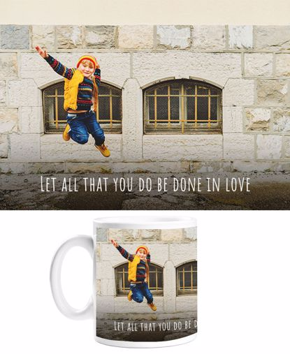 Picture of Let All That You Do Be Done In Love Mug