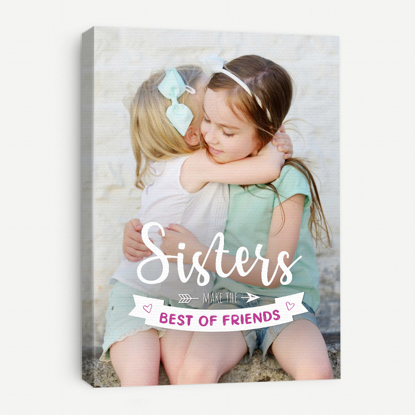 Picture of Sisters Make the Best Friend Canvas
