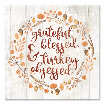 Picture of Grateful, Blessed & Turkey Obsessed 14x14 Canvas Wall Art