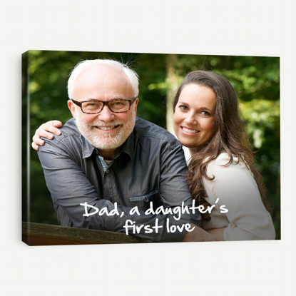 Dad, A Daughter's First Love Canvas